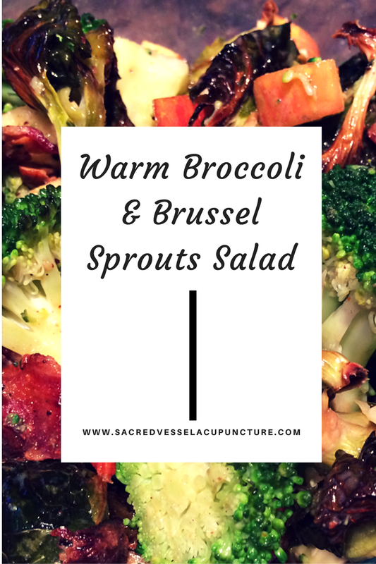 Warm Broccoli Brussels Sprout Salad - Sacred Vessel Acupuncture